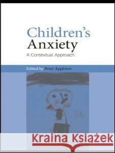 Children's Anxiety : A Contextual Approach  9780415459440