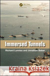 Immersed Tunnels Lunniss Richard 9780415459860