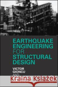 Earthquake Engineering for Structural Design Gioncu Victor 9780415465335