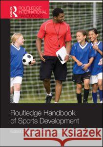 Routledge Handbook of Sports Development Barrie Houlihan 9780415479967