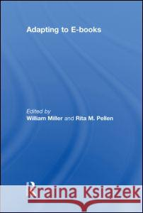 Adapting to E-Books William Miller Rita Pellen  9780415483773