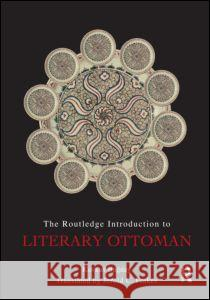 The Routledge Introduction to Literary Ottoman Korkut Bugday   9780415494380