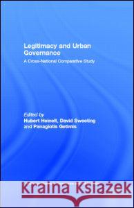 Legitimacy and Urban Governance: A Cross-National Comparative Study  9780415499590