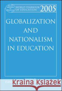 World Yearbook of Education 2005: Globalization and Nationalism in Education David Coulby David Coulby Evie Zambeta 9780415501002 Routledge