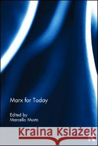 Marx for Today Marcello Musto 9780415503594