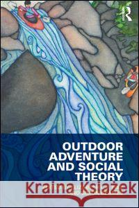 Outdoor Adventure and Social Theory Elizabeth Pike 9780415532679