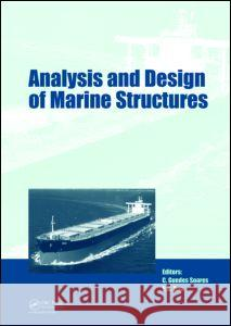 Analysis and Design of Marine Structures: Including CD-ROM Carlos Guedes Soares P.K. Das  9780415549349 Taylor & Francis