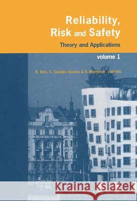 Reliability, Risk, and Safety, Three Volume Set: Theory and Applications Radim Bris Carlos Guedes Soares Sebastián  Martorell 9780415555098 Taylor & Francis