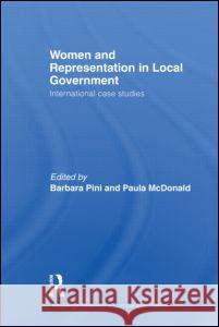 Women and Representation in Local Government : International Case Studies Barbara Pini   9780415559348