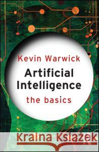Artificial Intelligence: The Basics Kevin Warwick 9780415564830