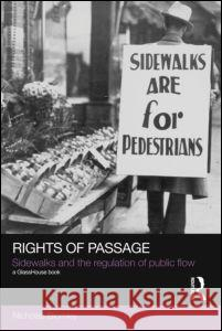 Rights of Passage: Sidewalks and the Regulation of Public Flow Nicholas Blomley   9780415575614