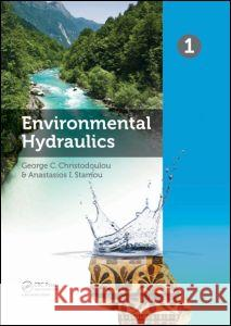 Environmental Hydraulics, Two Volume Set : Proceedings of the 6th International Symposium on Enviornmental Hydraulics, Athens, Greece, 23-25 June 2010 Georgos C. Christodoulou Anastasios I. Stamou  9780415584753 Taylor & Francis