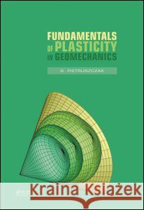 Fundamentals of Plasticity in Geomechanics S. Pietruszczak   9780415585163
