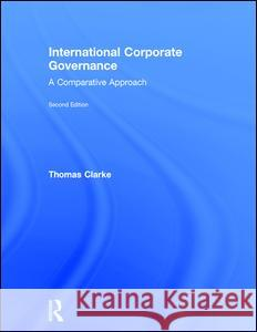 International Corporate Governance: A Comparative Approach Thomas Clarke 9780415586467