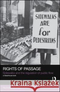 Rights of Passage: Sidewalks and the Regulation of Public Flow Blomley, Nicholas 9780415598378