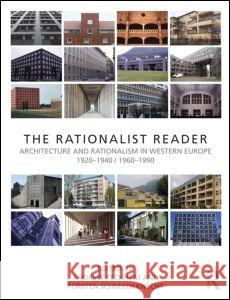 The Rationalist Reader : Architecture and Rationalism in Western Europe 1920-1940 / 1960-1990 Andrew Peckham Torsten Schmiedeknecht  9780415604352