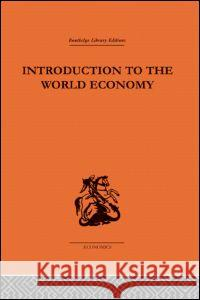 Introduction to the World Economy A J Brown   9780415607360 Taylor and Francis