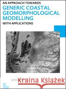An Approach Towards Generic Coastal Geomorphological Modelling with Applications: Unesco-Ihe PhD Thesis Qinghua Ye   9780415641609