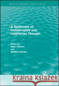 Dictionary of Conservative and Libertarian Thought   9780415670463