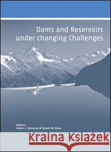 Dams and Reservoirs Under Changing Challenges  9780415682671