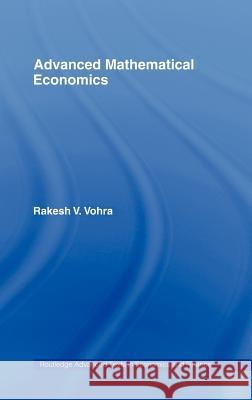 Advanced Mathematical Economics Rakesh V. Vohra 9780415700078