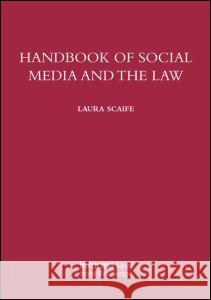 Handbook of Social Media and the Law Laura Scaife 9780415745482