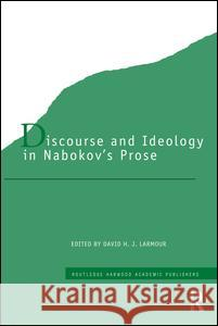 Discourse and Ideology in Nabokov's Prose David H. J. Larmour 9780415753883 Routledge