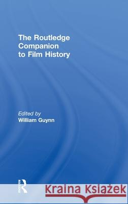The Routledge Companion to Film History William Guynn   9780415776561