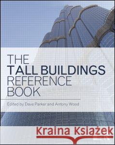 The Tall Buildings Reference Book David Parker 9780415780414