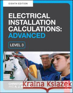 Electrical Installation Calculations: Advanced, 8th Ed Christopher Kitcher 9780415810036