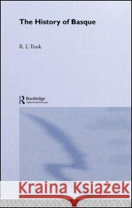 The History of Basque R. L. Trask 9780415867801 Routledge