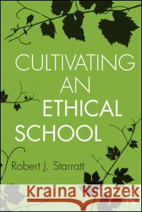 Cultivating an Ethical School Robert J. Starratt   9780415887397