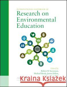 International Handbook of Research on Environmental Education Justin Dillon Michael Brody Robert Stevenson 9780415892391