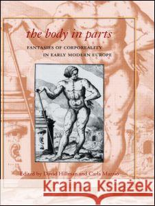 The Body in Parts Carla Mazzio David Hillman 9780415916943