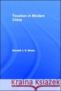 Taxation in Modern China Donald Brean 9780415920179