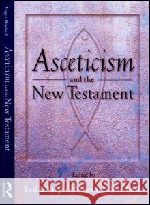 Asceticism and the New Testament Leif E. Vaage Vincent L. Wimbush 9780415921961