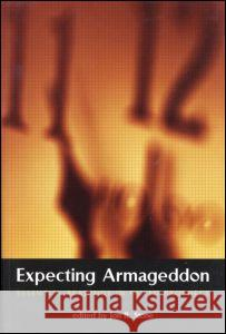 Expecting Armageddon: Essential Readings in Failed Prophecy Jon R. Stone 9780415923316