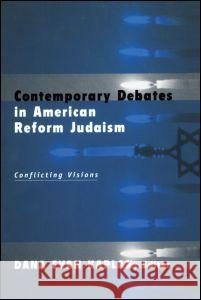 Contemporary Debates in American Reform Judaism: Conflicting Visions Dana Evan Kaplan 9780415926294