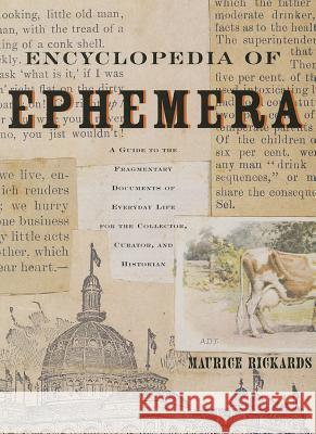 Encyclopedia of Ephemera: A Guide to the Fragmentary Documents of Everyday Life for the Collector, Curator and Historian Maurice Rickards Michael Twyman 9780415926485