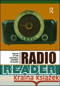 Radio Reader: Essays in the Cultural History of Radio Michele Hilmes Jason Loviglio 9780415928212