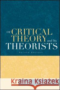 Of Critical Theory and Its Theorists Stephen Eric Bronner S. Bronner Bronner Stephen 9780415932622