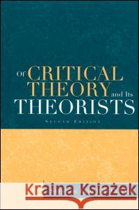 Of Critical Theory and Its Theorists Lory Janelle Dance Stephen Eric Bronner S. Bronner 9780415932639