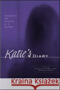 Katie's Diary : Unlocking the Mystery of a Suicide David Lester 9780415935005