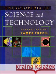 The Encyclopedia of Science and Technology James S. Trefil Harold J. Morowitz Paul Ceruzzi 9780415937245