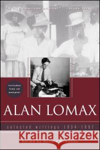 Alan Lomax: Selected Writings, 1934-1997 Alan Lomax Cohen D. Cohen Ronald Cohen 9780415938556