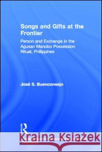 Songs and Gifts at the Frontier Jose Buenconsejo J. Buenconsejo Buenconsejo Jos 9780415941242