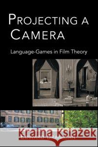 Projecting a Camera : Language-Games in Film Theory Edward Branigan 9780415942546