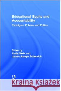 Educational Equity and Accountability: Paradigms, Policies, and Politics Routledge Chapman & Hall 9780415945066