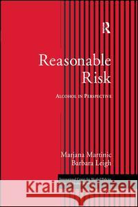 Reasonable Risk : Alcohol in Perspective Marjana Martinic Martinic Martinic Martinic 9780415946360