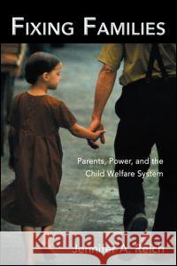 Fixing Families: Parents, Power, and the Child Welfare System Jennifer A. Reich 9780415947275